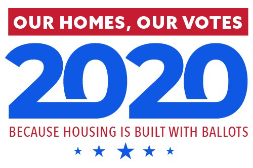 WILL THE ISSUE OF AFFORDABLE HOUSING SWING THE 2020 ELECTION?