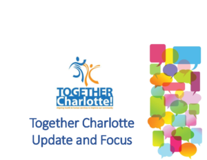 Together Charlotte Update and Focus